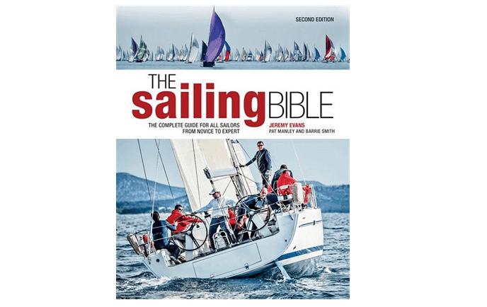 The Sailing Bible- The Complete Guide for All Sailors from Novice to Expert by Jeremy Evans